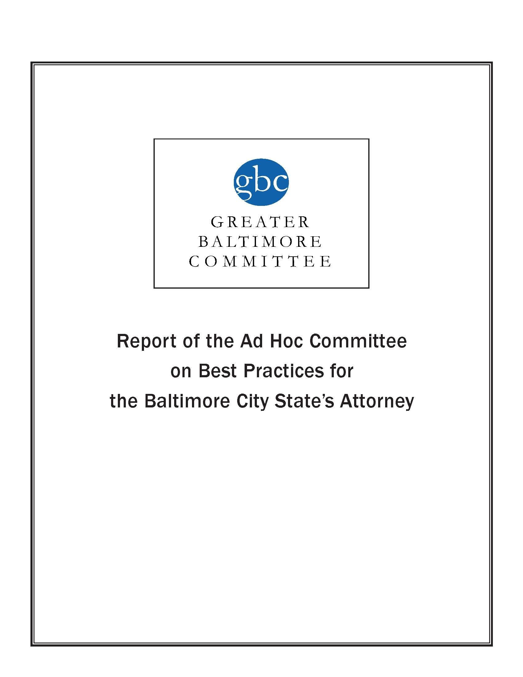 report of the ad hoc committee on best practices for the baltimore report of the ad hoc committee on best practices for the baltimore city state s attorney greater baltimore regional business leaders gbc