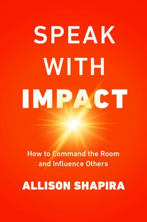 """Speak with Impact"" -- Allison Shapira"
